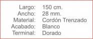 CORDON Trenzado 28 Blanco Terminal Dorado