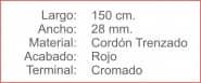 CORDON Trenzado 28 Rojo Terminal Cromado